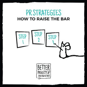 PR Strategy - steps for raising the bar